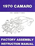 A MUST HAVE MANUAL FOR OWNERS, MECHANICS & RESTORERS - THE 1970 CHEVROLET CAMARO FACTORY ASSEMBLY INSTRUCTION MANUAL Covers Standard Camaro, Coupe, Z/28, Rally Sport, RS, Super Sport, SS, LT, Convertible. CHEVY 70