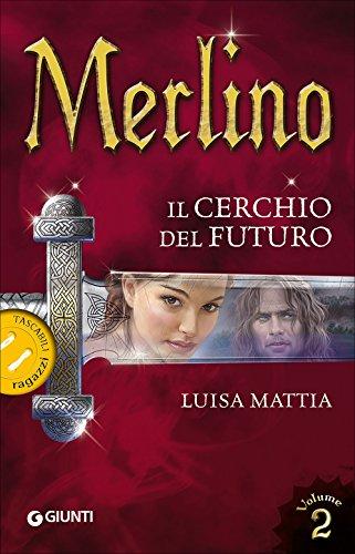 Merlino. Il cerchio del futuro (Vol. 2)
