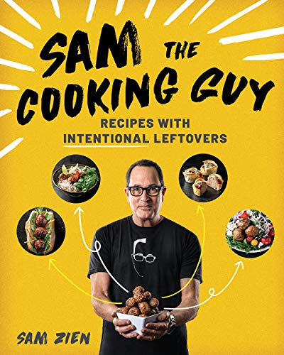 Compare Textbook Prices for Sam the Cooking Guy: Recipes with Intentional Leftovers 1 Edition ISBN 9781682686027 by Zien, Sam