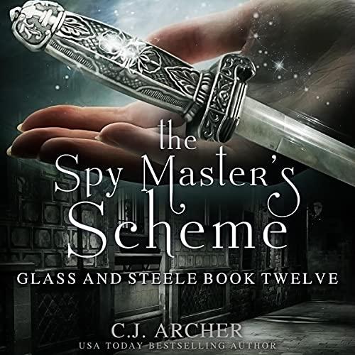 The Spy Master's Scheme Audiobook By C.J. Archer cover art