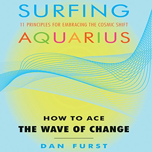 Surfing Aquarius: How to Ace the Wave of Change audiobook cover art