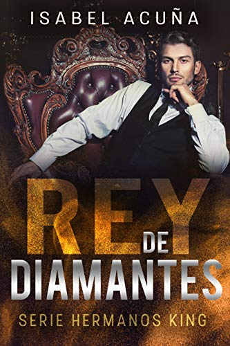 REY DE DIAMANTES (Serie Hermanos King) eBook: Acuña, Isabel ...