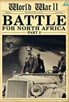 World War II - Battle for North Africa 2
