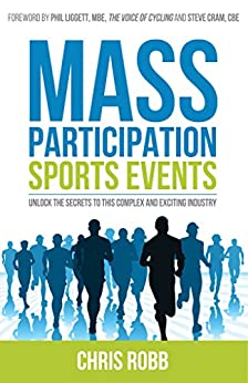 Mass Participation Sports Events by [Chris Robb]