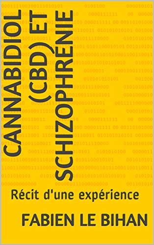 Cannabidiol (CBD) et schizophrénie:...