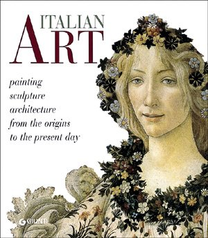 Italian Art: Painting, sculpture, architecture from the origins to the present day