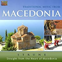 Traditional Music from Macedonia: Straight From The Heart Of Macedonia by Strune (2010-10-26)