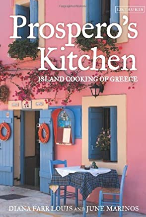 Prosperos Kitchen: Island Cooking of Greece by Diana Farr Louis June Marinos(2012-06-19)