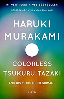 Colorless Tsukuru Tazaki and His Years of Pilgrimage: A novel (Vintage International) by [Haruki Murakami, Philip Gabriel]