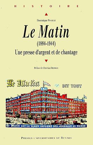 Le Matin (1884-1944) : Une presse d'argent et de chantage