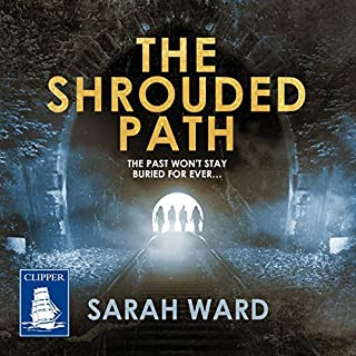 The Shrouded Path     DC Connie Childs Book 3              By:                                                                                                                                 Sarah Ward                               Narrated by:                                                                                                                                 Juanita McMahon                      Length: 11 hrs and 19 mins     3 ratings     Overall 4.0