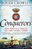 Conquerors: How Portugal Forged the First Global Impire - Roger Crowley