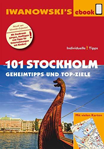 101 Stockholm - Geheimtipps und Top-Ziele: Individualreiseführer (Iwanowski\'s 101)