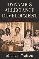 Dynamics Allegiance Development: The Steppingstones of Reason