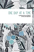 One Day at a Time: A guided journal for mindfulness, self-care, and organization