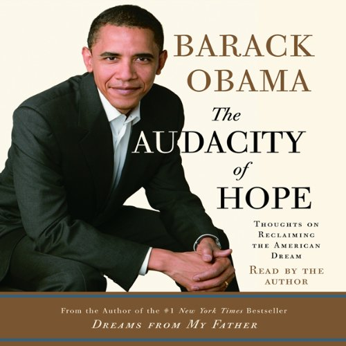 The Audacity of Hope (excerpt)                   Written by:                                                                                                                                 Barack Obama                               Narrated by:                                                                                                                                 Barack Obama                      Length: 4 mins     9 ratings     Overall 4.7