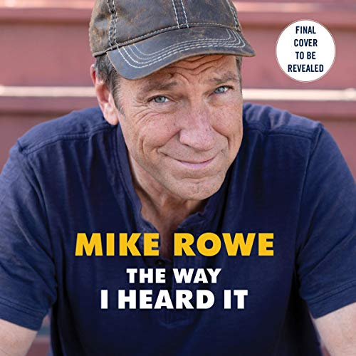 The Way I Heard It                   By:                                                                                                                                 Mike Rowe                               Narrated by:                                                                                                                                 Mike Rowe                      Length: 6 hrs     Not rated yet     Overall 0.0