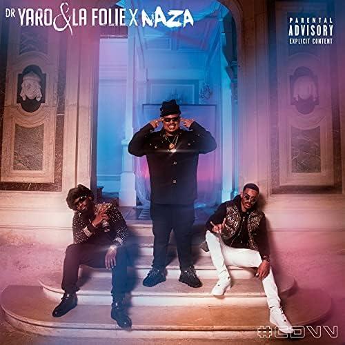Dr. Yaro & La Folie feat. Naza