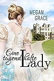 Eine tugendhafte Lady: Historischer Liebesroman (Lady Reihe 1)