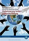 Globalisierung fordert politische Bildung. Politisches Lernen im globalen Kontext - Bernd Overwien