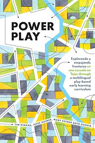 Power Play: Explorando y empujando fronteras en una escuela en Tejas through a multilingual play-based early learning curriculum (Childhood Studies Book 4) (English Edition)