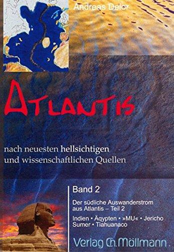 Atlantis nach neuesten hellsichtigen und wissenschaftlichen Quellen: Der südliche Auswandererstrom aus Atlantis - Teil 2; Indien, Ägypten,