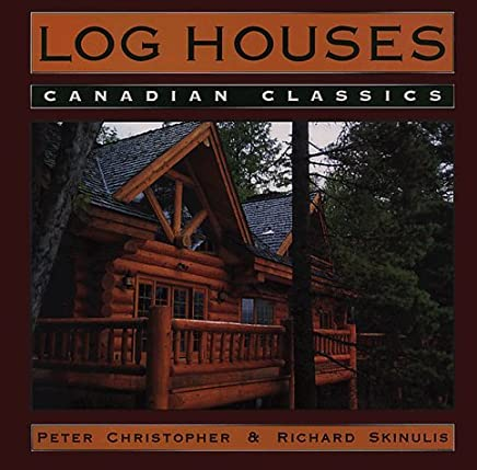 Log Houses: Canadian Classics by Peter Christopher (1995-09-21)