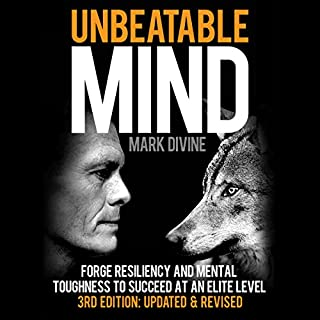 Unbeatable Mind: Forge Resiliency and Mental Toughness to Succeed at an Elite Level (Third Edition: Updated & Revised)                   By:                                                                                                                                 Mark Divine                               Narrated by:                                                                                                                                 Brock Armstrong                      Length: 7 hrs and 16 mins     83 ratings     Overall 4.1