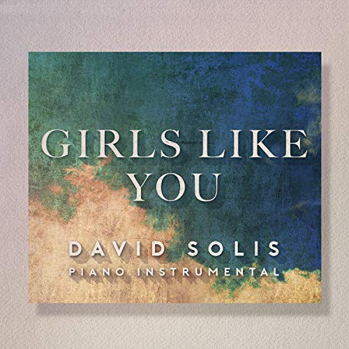 Girls Like You (Piano Orchestral)