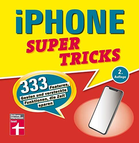 iPhone Supertricks: 333 Features, Gesten und versteckte Funktionen, die Zeit sparen