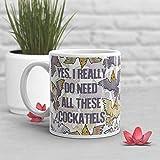 N\A Taza de café Divertida de Cockatiel Cockatiel Regalo de Amante de Loro para Ella Él Cumpleaños de inauguración de la casa Necesita Todas Estas Tazas de pájaro de Cockatiels