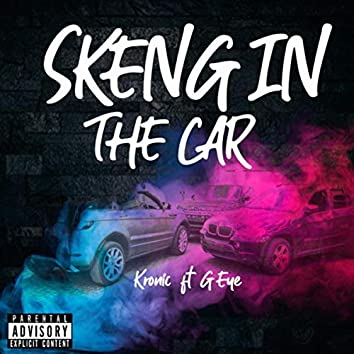 Skeng in the Car (feat. G Eye)
