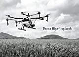 DRONE FLIGHT LOG BOOK: Keep Track of your Flights and Aircraft Maintenance | Tracker & Organizer for...
