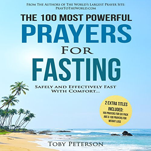 The 100 Most Powerful Prayers for Fasting                   By:                                                                                                                                 Toby Peterson                               Narrated by:                                                                                                                                 Denese Steele,                                                                                        John Gabriel                      Length: 48 mins     4 ratings     Overall 4.5