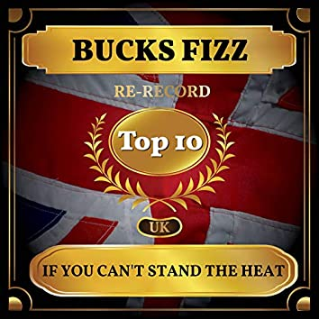 If You Can't Stand the Heat (UK Chart Top 40 - No. 10)