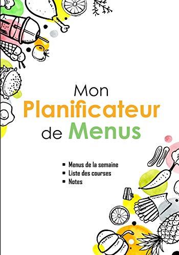 Mon Planificateur de Menus: v1-6 planning menu | planificateur de repas pour toute la famille | liste des courses + notes | ligné de 111 pages | 17,78 ... aliments dans le coin, jaune, orange et vert