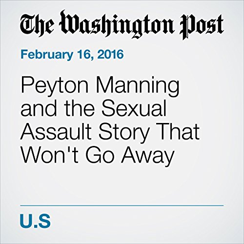 Peyton Manning and the Sexual Assault Story That Won't Go Away cover art