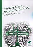 Cruzadas y órdenes militares en la Edad Media: 9 (Historia)