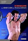 Le grand livre des exercices de musculation (MUSCULATION ET)