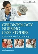 Gerontology Nursing Case Studies: 100 Narratives for Learning