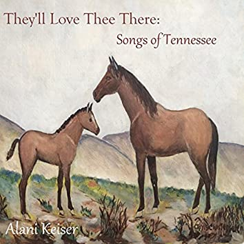 They'll Love Thee There: Songs of Tennessee