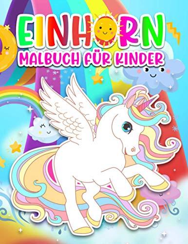 Einhorn Malbuch für Kinder: Ein süßes Einhorn Malbuch für Kinder ab 5 Jahre - Mädchen 5 Jahre...