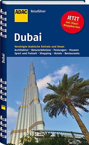 ADAC Reiseführer Dubai: Vereinigte Arabische Emirate und Oman