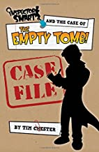 Inspector Smart and the Case of the Empty Tomb: Case File