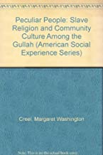 A Peculiar People: Slave Religion and Community Culture among the Gullah (American Social Experience Series) by Margaret W. Creel (1988-05-01)