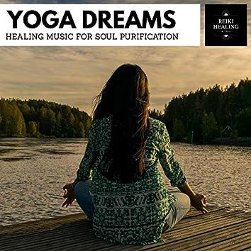 Yoga Dreams - Healing Music For Soul Purification