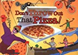 Don't Throw Out That Pizza