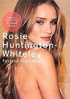Rosie Huntington-Whiteley Fashion Style Book (MARBLE BOOKS)