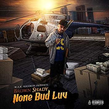 None Bud Luv