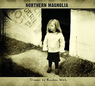 Dreams to Reckon With by Northern Magnolia